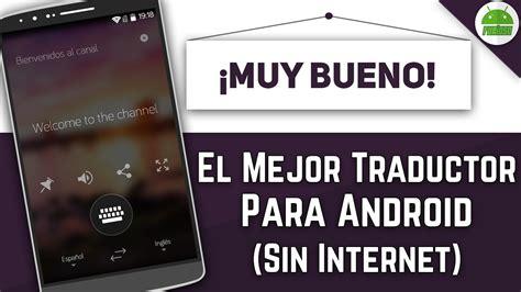 El  MEJOR  Traductor para Android 2018  SIN INTERNET ...