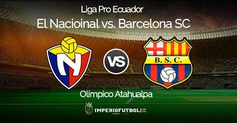 El Nacional vs Barcelona Sporting Club