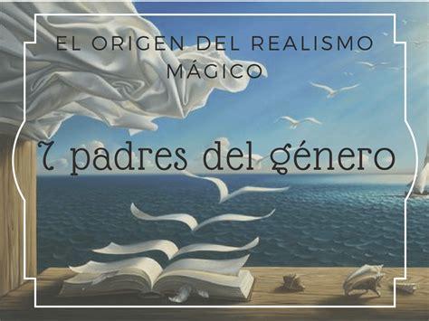 El origen del realismo mágico: 7 escritores precursores ...
