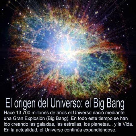 El origen del Universo el Big Bang. Hace 13.700 millones ...
