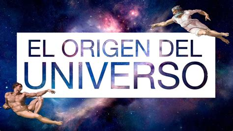 El Origen del Universo   YouTube