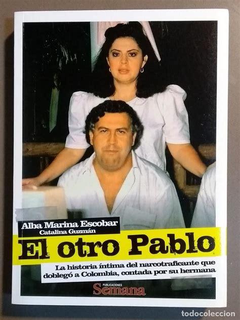 El otro pablo. la historia íntima del narcotraf   Vendido ...