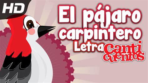 El Pájaro Carpintero, Canción Infantil, Video Letra ...