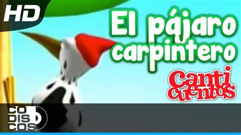 El Pájaro Carpintero, Canciónes Infantiles   Canticuentos ...