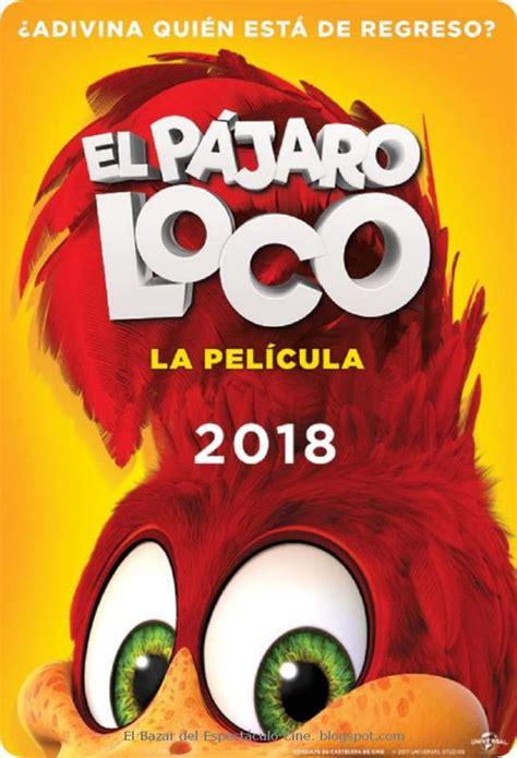 * El Pajaro Loco, la pelicula: Fecha de estreno Argentina ...
