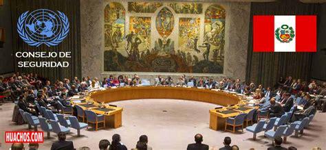El Perú ingresa al Consejo de Seguridad de las Naciones Unidas