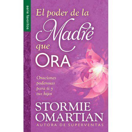 El Poder de La Madre Que Ora=the Power of a Praying Mom ...