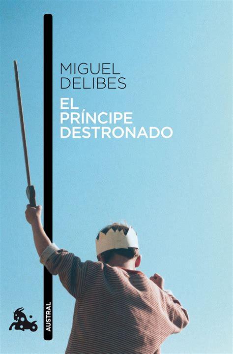 El príncipe destronado   Miguel Delibes   Descargar Libros Pdf