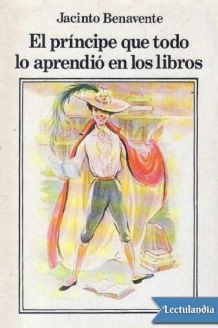 El príncipe que todo lo aprendió en los libros   Jacinto ...