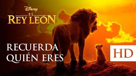 El Rey León, de Disney    Recuerda quién eres ...