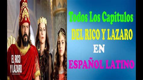 el rico y lazaro serie completa en español latino para ver ...