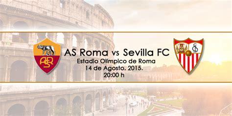 El Sevilla jugará un amistoso ante la Roma