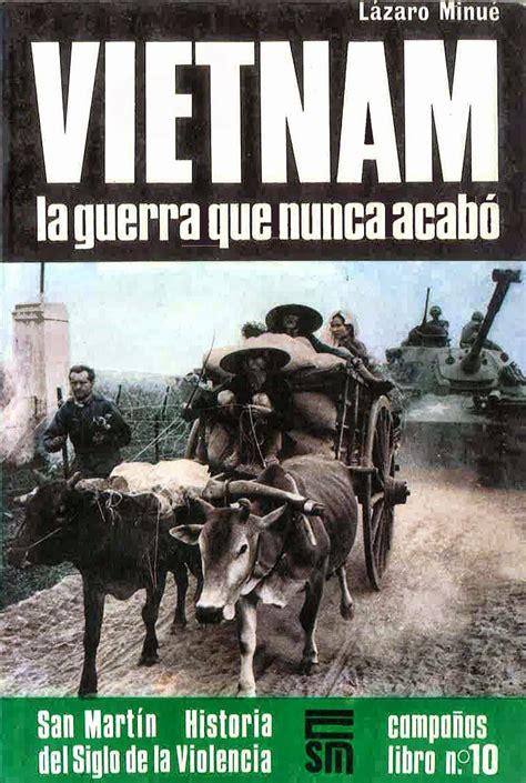 El Siglo XX: Vietnam la guerra que nunca acabó