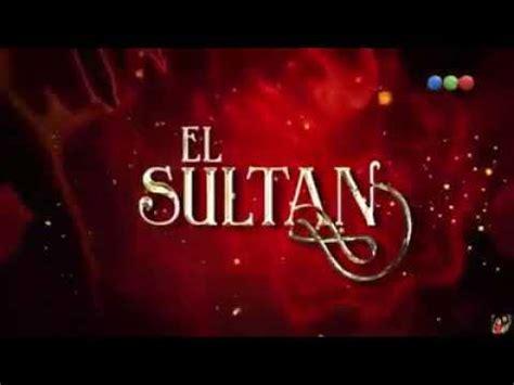 El Sultán capitulo 1 Completo   YouTube