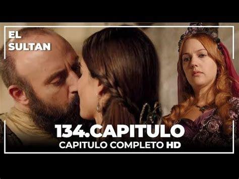 El Sultán Capitulo 134 Completo   YouTube | Avisos