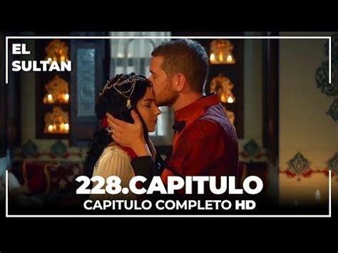 El Sultán Capitulo 228 Completo   YouTube | El sultán ...