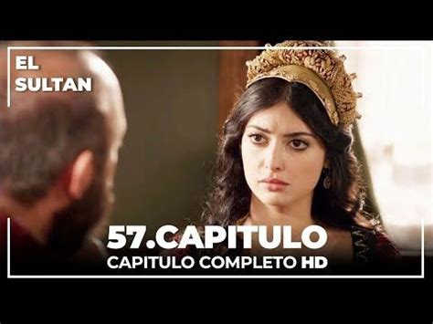El Sultán Capitulo 57 Completo   YouTube en 2020 | El ...