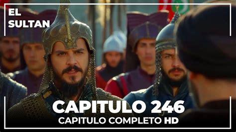 El Sultán   El Sultán Capitulo 246 Completo   Facebook