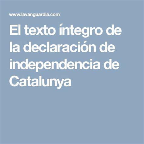 El texto íntegro de la declaración de independencia de ...