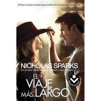 El viaje más largo   Nicholas Sparks  5% en libros | FNAC