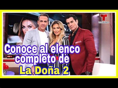 Elenco de 'La Doña 2': Conoce a los actores de segunda ...