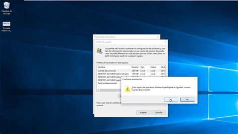 Eliminar correctamente perfil de usuario en Windows 10 ...