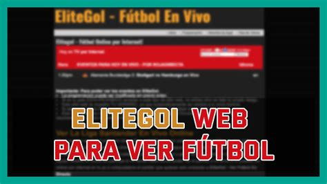 Elitegol Guia para Ver el Mejor Futbol Sin coste