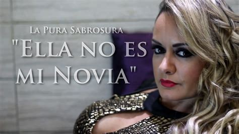 ELLA NO ES MI NOVIA   LA PURA SABROSURA Full Hd   YouTube