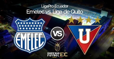 Emelec vs. Liga de Quito RN VIVO por GOLTV se enfrentan ...