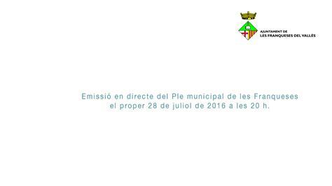 Emissió en directe del Ple municipal de les Franqueses ...