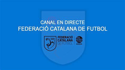 Emissió en directe Federació Catalana de Futbol   YouTube