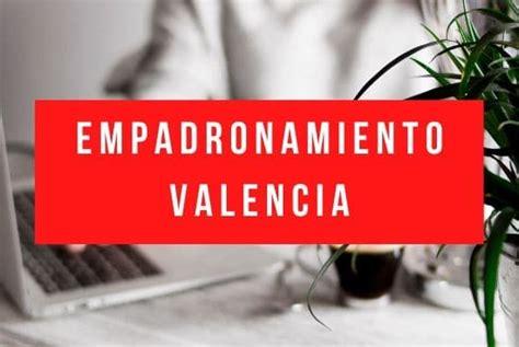 Empadronamiento Valencia Como Y Donde ? 2020