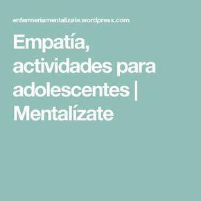 Empatía, actividades para adolescentes | Actividades para ...