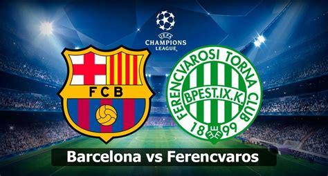 EN DIRECTO MOVISTAR LALIGA Barcelona vs Ferencváros EN ...