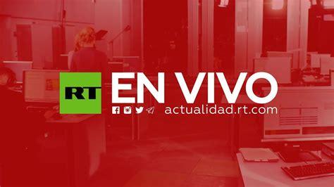 EN VIVO: La señal de RT en español en YouTube   TELEVISIÓN ...