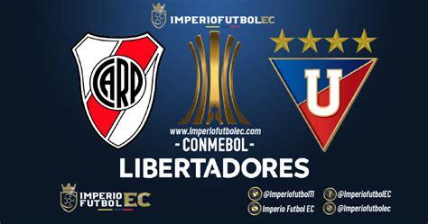 EN VIVO River Plate vs Liga de Quito Copa Libertadores ...