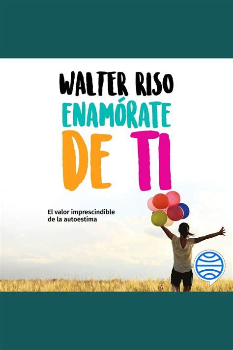 Enamórate de ti de Walter Riso y Omar Sánchez   Escuchar ...