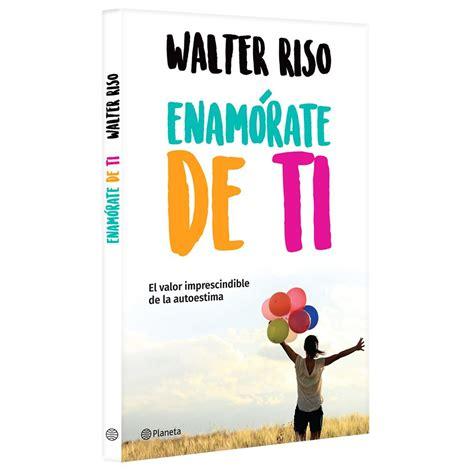 Enamórate de ti en 2020 | Walter riso libros pdf, Walter ...