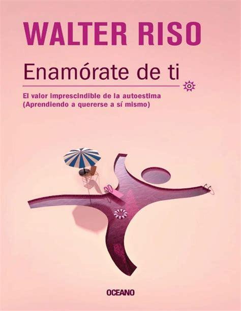 Enamorate de ti walter riso en 2020 | Walter riso libros ...