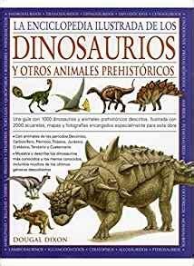 Enciclopedia ilustrada de dinosaurios y otros animales ...