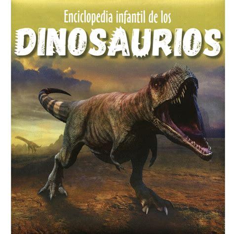 Enciclopedia infantil de los dinosaurios. Libro en papel ...