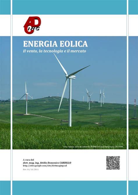 ENERGIA EOLICA. Il vento, la tecnologia e il mercato by ...