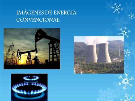energias convencionales y no convencionales LUIS GUTIERREZ ...