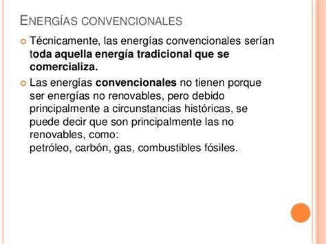 Energias convencionales _y_no_convencionales