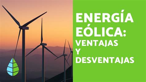 ENERGÍAS RENOVABLES   VENTAJAS y DESVENTAJAS de la ENERGÍA ...