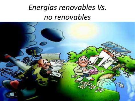 Energías renovables vs no renovables
