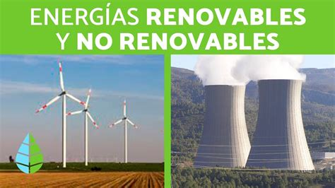 ENERGÍAS RENOVABLES y NO RENOVABLES   Tipos de energía ...