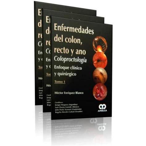 Enfermedades del Colon, Recto y Ano. Coloproctología ...
