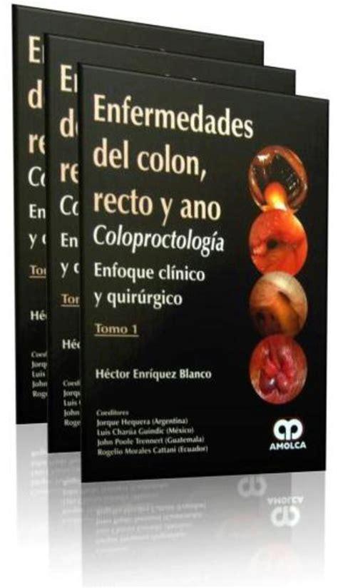 Enfermedades del Colon, Recto y Ano. Coloproctologia ...