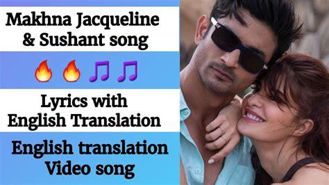 English lyrics   Makhna full song lyrics with English ...